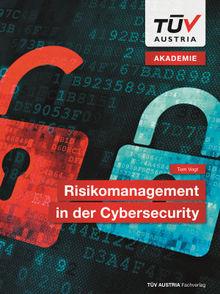 Risikomanagement in der Cybersecurity (Cover; Quelle: TÜV Austria Fachverlag)